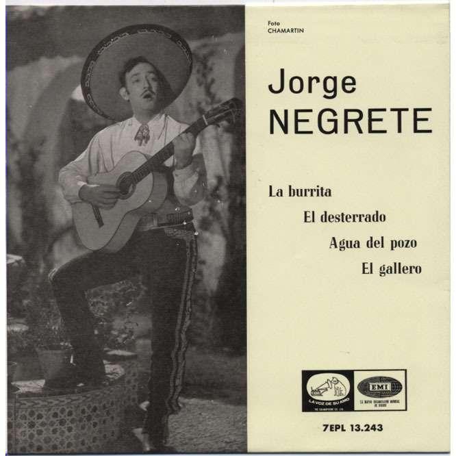 JORGE NEGRETE la burrita / el desterrado // agua del pozo / el gallero