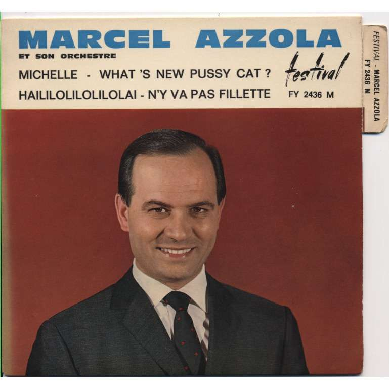 MARCEL AZZOLA ( Beatles + Burt Bacharach Michelle (Beatles) / What's new pussy cat ? ( Bacharach) / haililolilolilolai / n'y va pas fillette