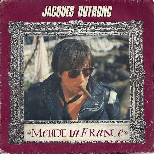Jacques Dutronc: Merde in France