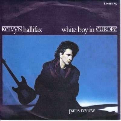 Kelvyn Hallifax White boy in europe