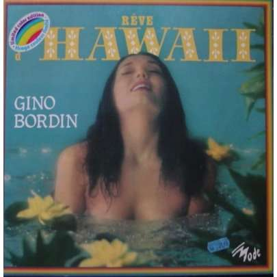 gino bordin reve d'hawaii
